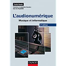 L'audionumérique - 3e éd. : Musique et informatique (Audio-Photo-Vidéo) (French Edition)