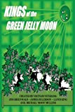 Kings of the Green Jelly Moon, King and Greenwald, 146202789X