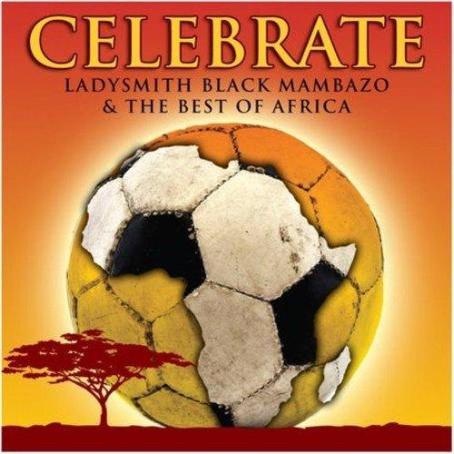Celebrate: Ladysmith Black Mambazo & Best of Afr