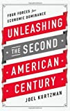 Unleashing the Second American Century: Four Forces for Economic Dominance by Joel Kurtzman (2014-02-25)