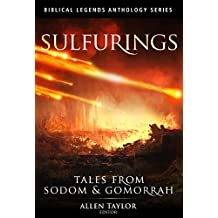 Sulfurings: Tales from Sodom & Gomorrah (Biblical Legends Anthology Series Book 2)