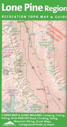 Lone Pine Region Recreation Topo Map & Guide: Inyo National Forest, Kings Canyon National Park, Sequoia National Park, Tinemaha Reservoir, Owens River, Owens Lake, Sierra Nevadas, Inyo Mountains, Mount Whitney, - Park River Fresno