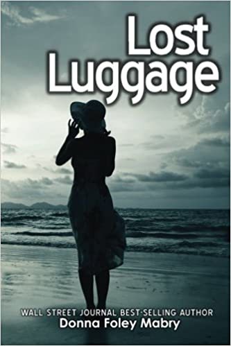 Lost Luggage Donna Foley Mabry 9781502786722 Amazon Books