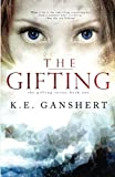 The Gifting (The Gifting Series) (Volume 1) by  K.E. Ganshert in stock, buy online here