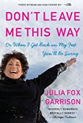 Julia Fox Garrison refused to listen to the professionals she called Dr. Jerk and Dr. Panic, who—after she suffered a massive, debilitating stroke at age thirty-seven—told her she'd probably die, or to Nurse Doom, who ignored her emerg...