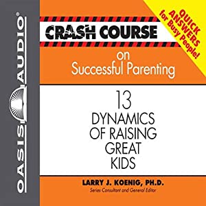 Crash Course on Successful Parenting Audiobook