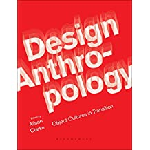 Design Anthropology: Object Cultures in Transition