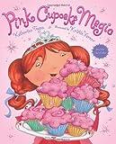 Pink Cupcake Magic, Katherine Tegen, 0805096116