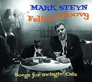 Feline Groovy: Songs for Swingin' Cats