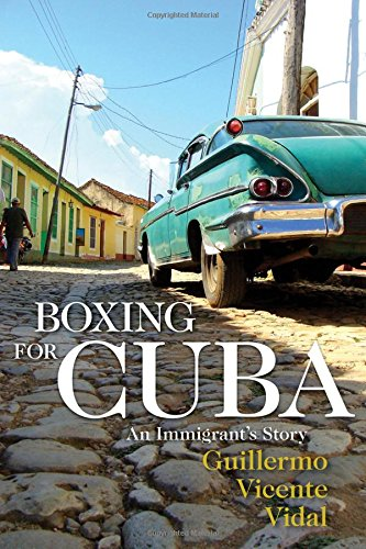 Boxing for Cuba: An Immigrant's Story PDF