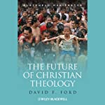 The Future of Christian Theology | David F. Ford