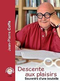 Descente aux plaisirs - Souvenirs d'une bouteille 1 CD par Jean-Pierre Coffe