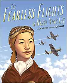 The Fearless Flights of Hazel Ying Lee: Leung, Julie, Kwon, Julie:  9780759554955: Amazon.com: Books