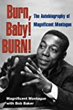 img - for Burn, Baby! BURN!: The Autobiography of Magnificent Montague (Music in American Life) by Magnificent Montague (2009-07-31) book / textbook / text book