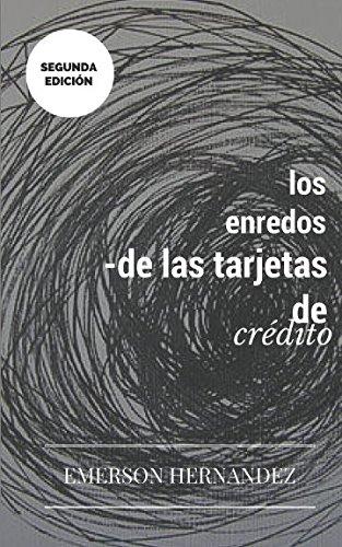 Los Enredos de las Tarjetas de Crédito: Segunda Edicion (Spanish Edition) (Tarjeta De Credito)