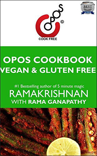 Vegan & Gluten Free: OPOS Cookbook by Rama Ganapathy