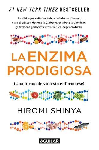 La Enzima Prodigiosa : Una Forma De Vida Sin Enfermar