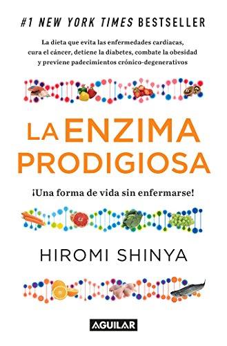 La enzima prodigiosa (La enzima prodigiosa 1): Una forma de vida sin enfermar (Spanish Edition)