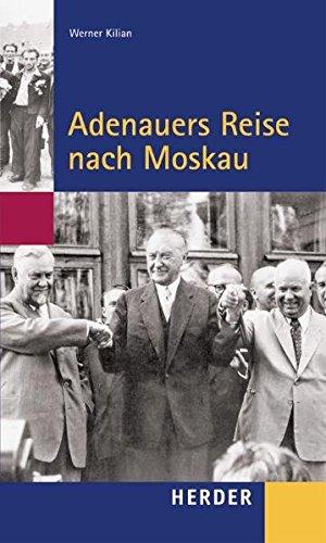 Adenauers Reise nach Moskau