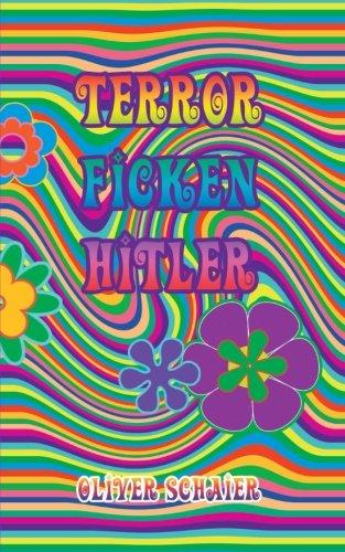 Terror Ficken Hitler Taschenbuch – 28. April 2017 Oliver Schaier 1546338454