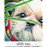 Shih Tzu: A Gift Journal for People who Love Dogs: Shih Tzu Puppy Edition