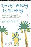 Through Writing to Reading, Brigid Smith, 0415096146