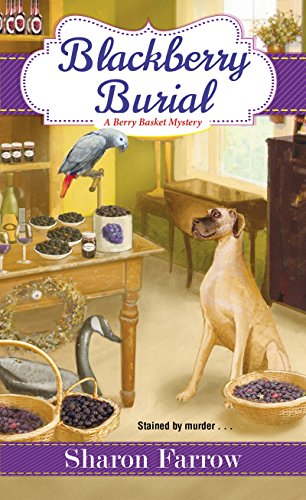 Blackberry Burial (A Berry Basket Mystery Book 2)