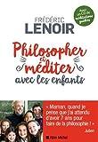 Philosopher et méditer avec les enfants + 1 CD audio (French Edition)