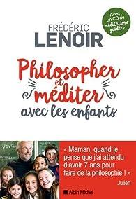 Philosopher et méditer avec les enfants par Frédéric Lenoir