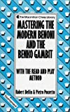 Mastering the Modern Benoni and the Benko Gambit with the Read and Play Method (The Macmillan Chess Library)