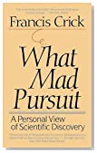 What Mad Pursuit: A Personal View of Scientific Discovery
