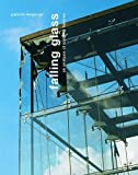 Falling Glass: Problems and Solutions in Contemporary Architecture