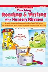 Teaching Reading & Writing With Nursery Rhymes: Activities, Games, and Manipulatives That Teach Sight Words and Phonics Skills, Build Vocabulary, Boost Comprehension, and More Paperback