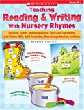 Teaching Reading and Writing with Nursery Rhymes, Deborah Schecter, 0439155851