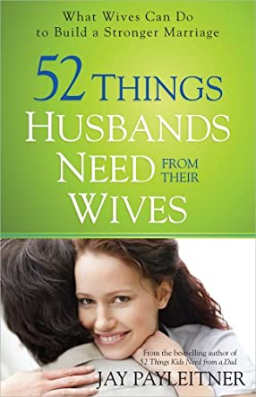 52 Things Husbands Need from Their Wives
