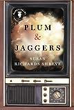 Plum and Jaggers, Susan Richards Shreve, 1477819452