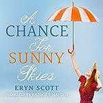 A Chance for Sunny Skies | Eryn Scott