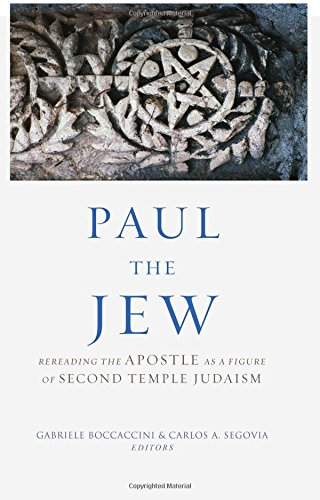 (Paul the Jew: Rereading the Apostle as a Figure of Second Temple Judaism)