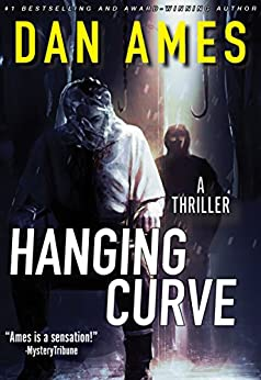 Hanging Curve: A Thriller by [Ames, Dan]