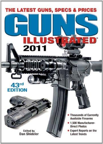 Prices Specs (Guns Illustrated 2011: The Latest Guns, Specs & Prices (Guns Illustrated: The Journal of Gun Buffs))