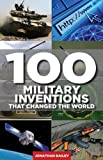 100 Military Inventions That Changed the World, Jonathan Bailey and Rod Green, 1620875632