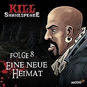 Eine neue Heimat (Kill Shakespeare 8)   Conor McCreery, Anthony Del Col