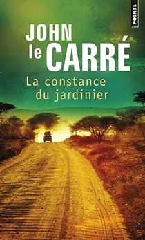 La constance du jardinier par Le Carré