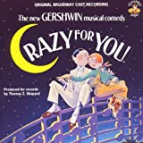 Music - Crazy for You (1992 Original Broadway Cast)