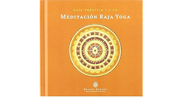 Guia practica de meditacion Raja Yoga. Libro+CD: Varios ...