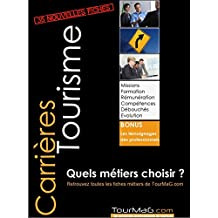 Carrières Tourisme : quels Métiers choisir ?: 80 fiches pratiques pour planifier votre carrière (French Edition)