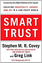 [Smart Trust: Creating Prosperity, Energy, and Joy in a Low-Trust World] [by: Stephen M R Covey]
