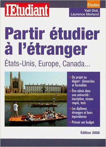 En ligne téléchargement gratuit Partir étudier à l'étranger : Etats-Unis, Europe, Canada... pdf ebook