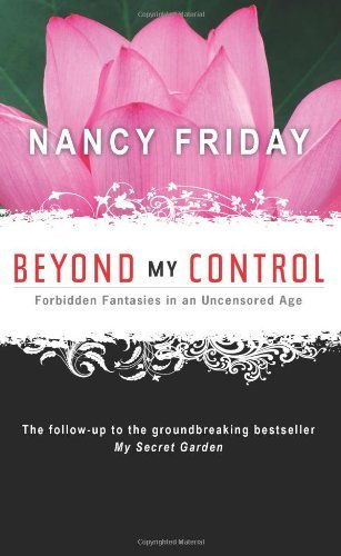 Beyond My Control: Forbidden Fantasies in an Uncensored Age (Arousing Love)