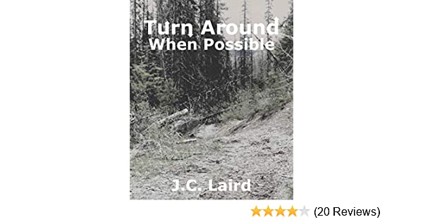 Turn Around When Possible A Short Story Kindle Edition By J C